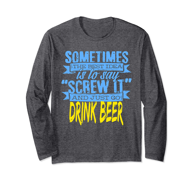 Beer Drinker Best Idea T-shirt Beer Lover Funny Long Sleeve T-Shirt