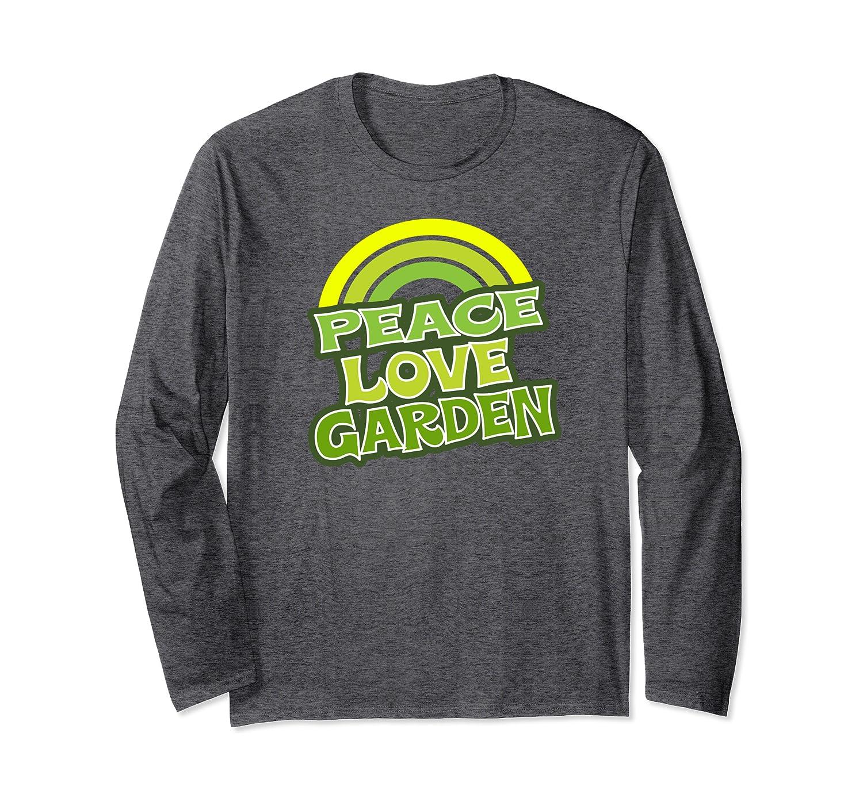 Peace Love Garden – Vintage, Retro Garden Long Sleeve T-Shirt