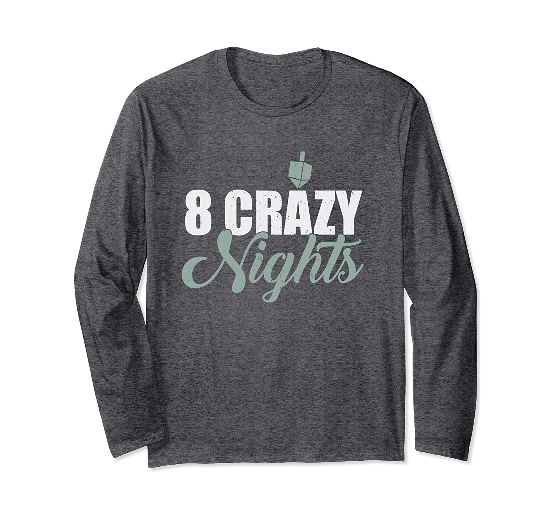 8 Crazy Nights Dreidel Chanukka Chanukka j/üdisches Langarmshirt