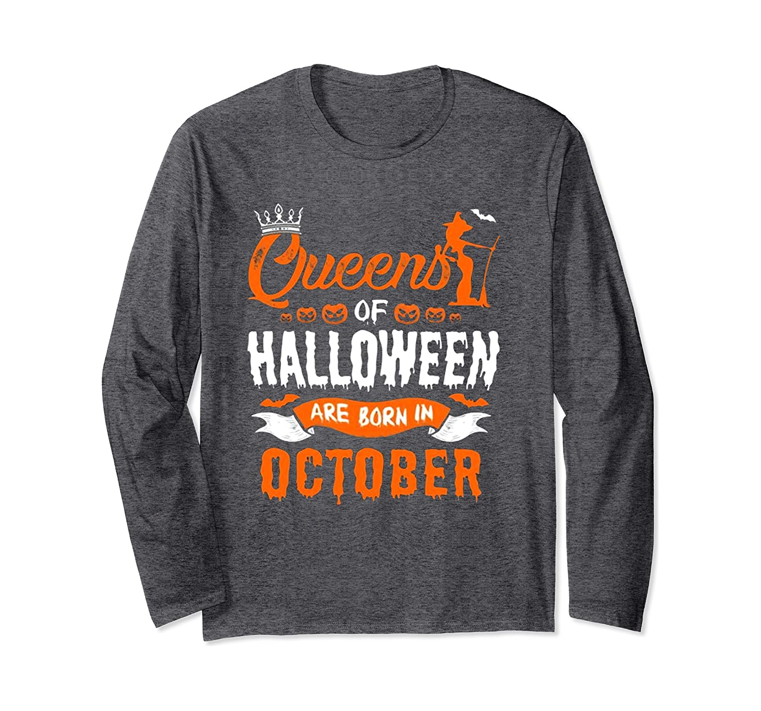 Queens Of Halloween Are Born In October Long Sleeve T-Shirt