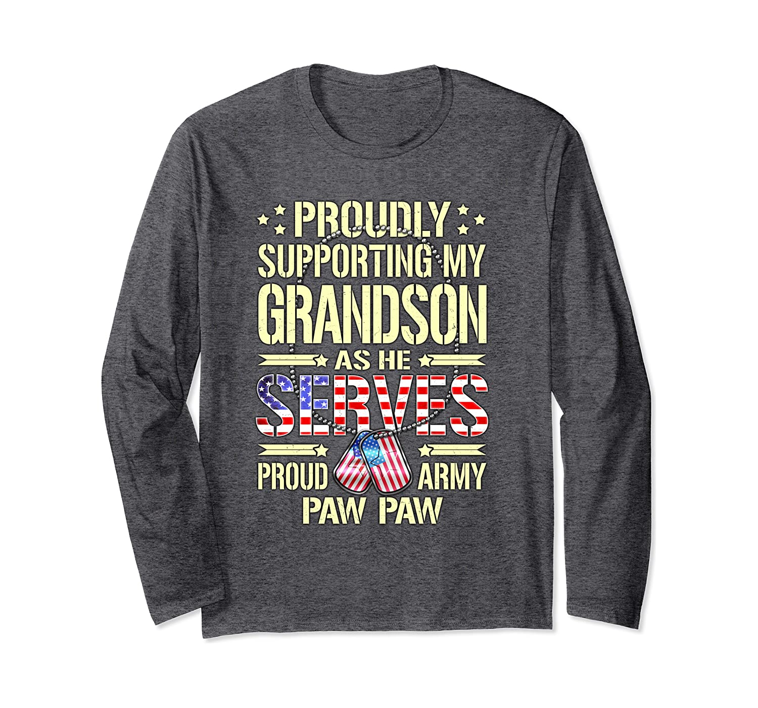 Support My Grandson As He Serves – Proud Army Paw Paw Gifts Long Sleeve T-Shirt