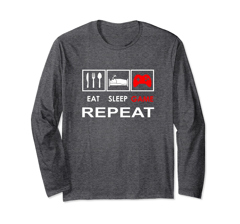 Eat Sleep Game Repeat Shirt Video Gamer Players Gift Long Sleeve T-Shirt-TH