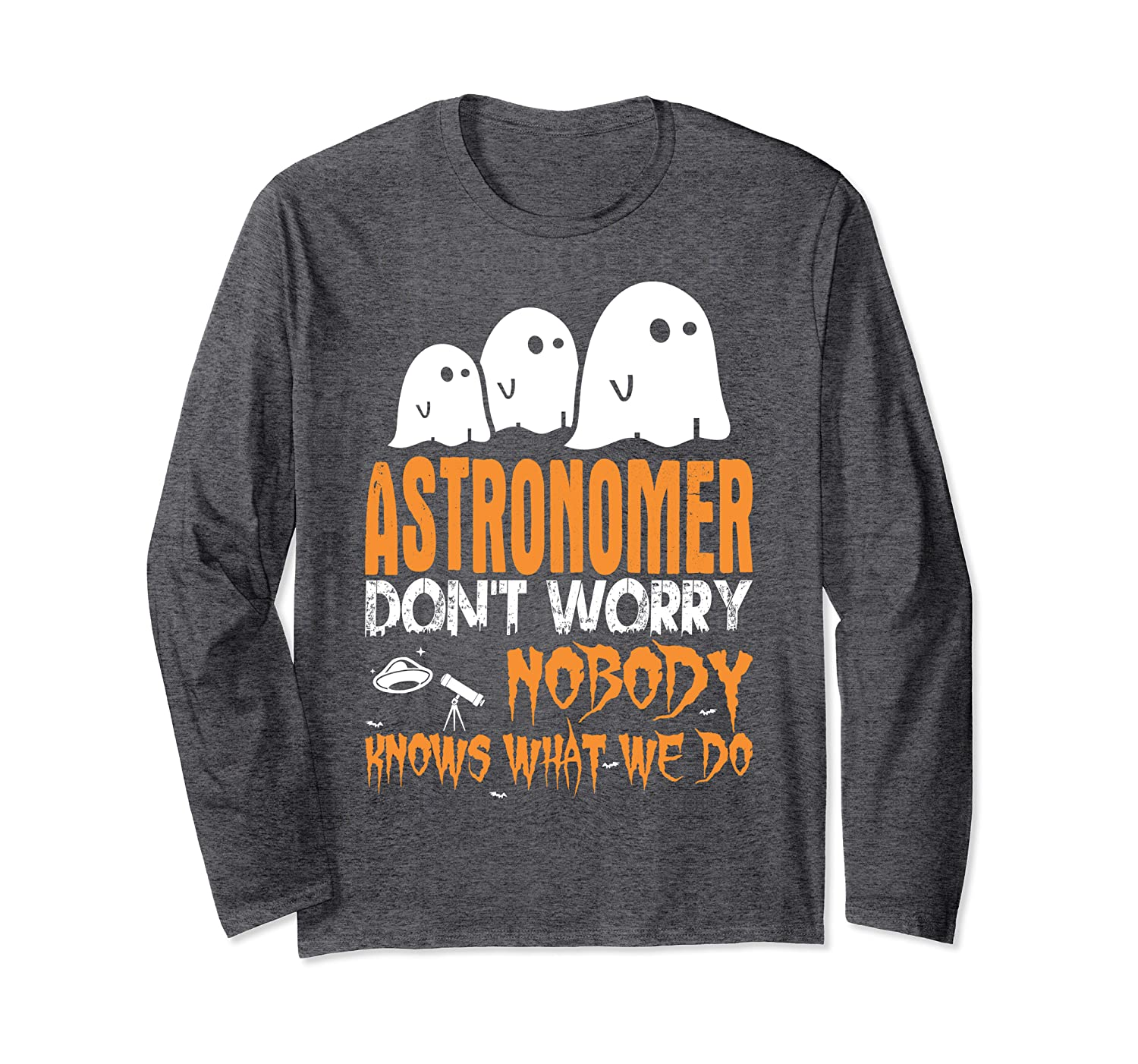 Astronomer Nobody Knows What We Do Halloween Long Sleeve T-Shirt