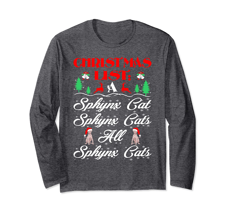 Christmas List All Sphynx Cat Pet Lovers Gift Long Sleeve T-Shirt