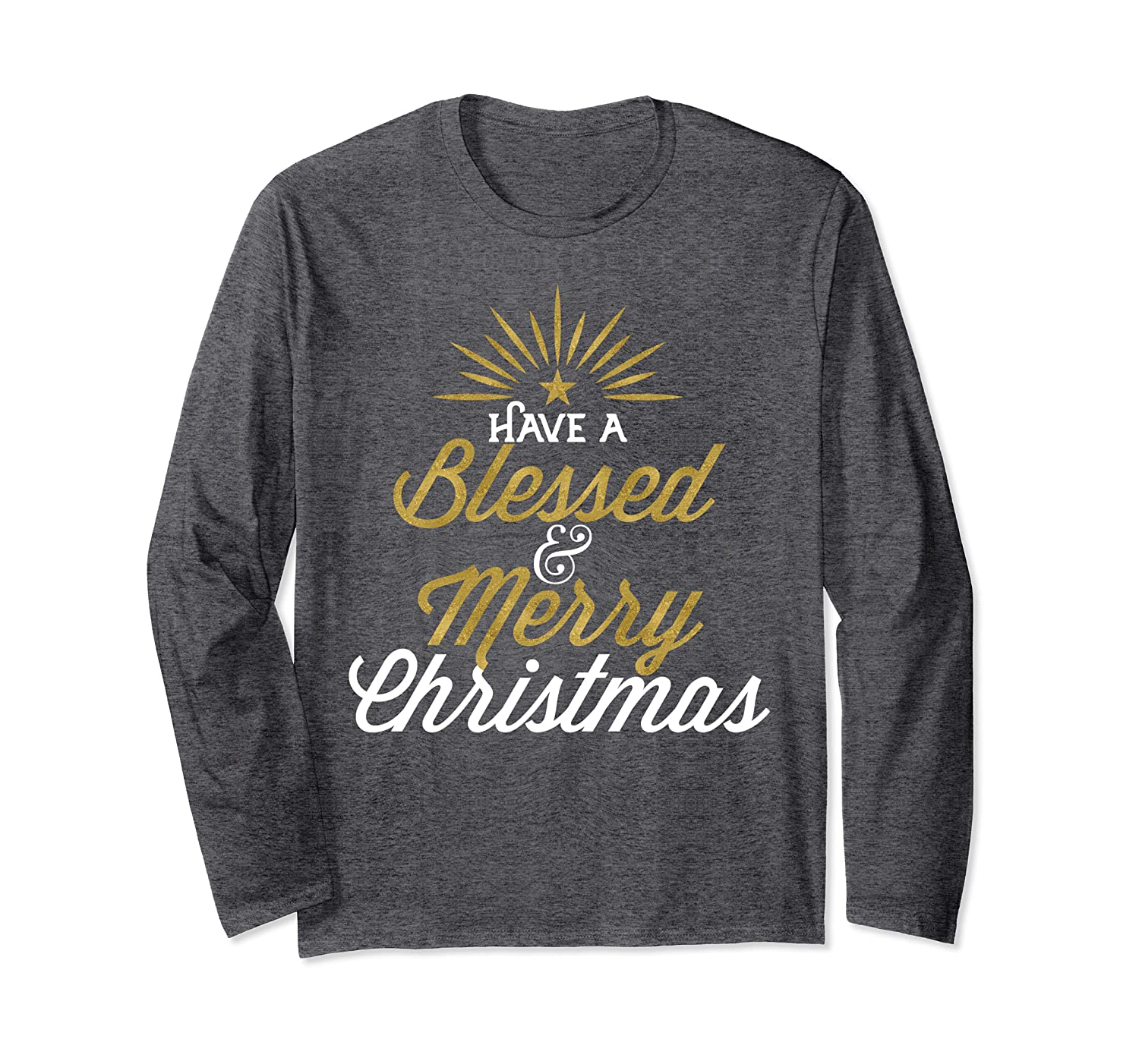 Have a Blessed Christmas Merry Star Catholic Gifts Nativity Long Sleeve T-Shirt