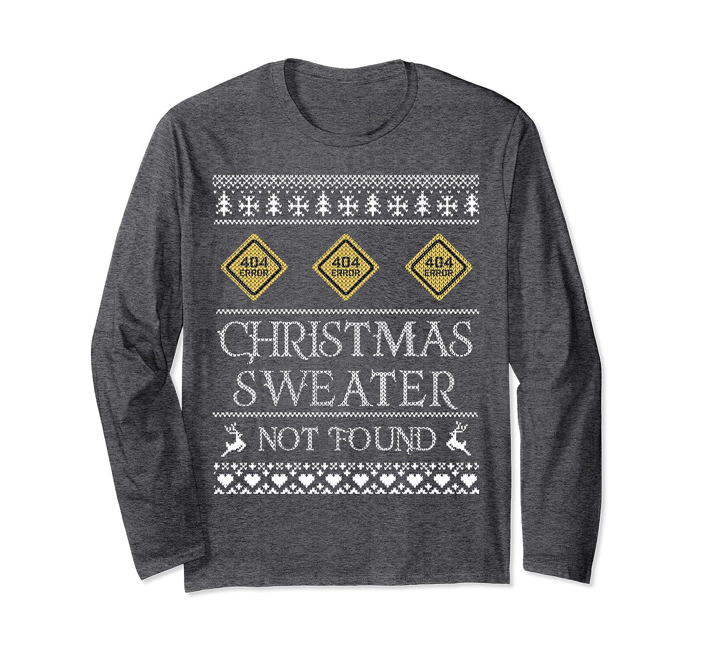 404 Error Christmas Ugly Sweater Not Found Xmas Holidays   Long Sleeve T-Shirt