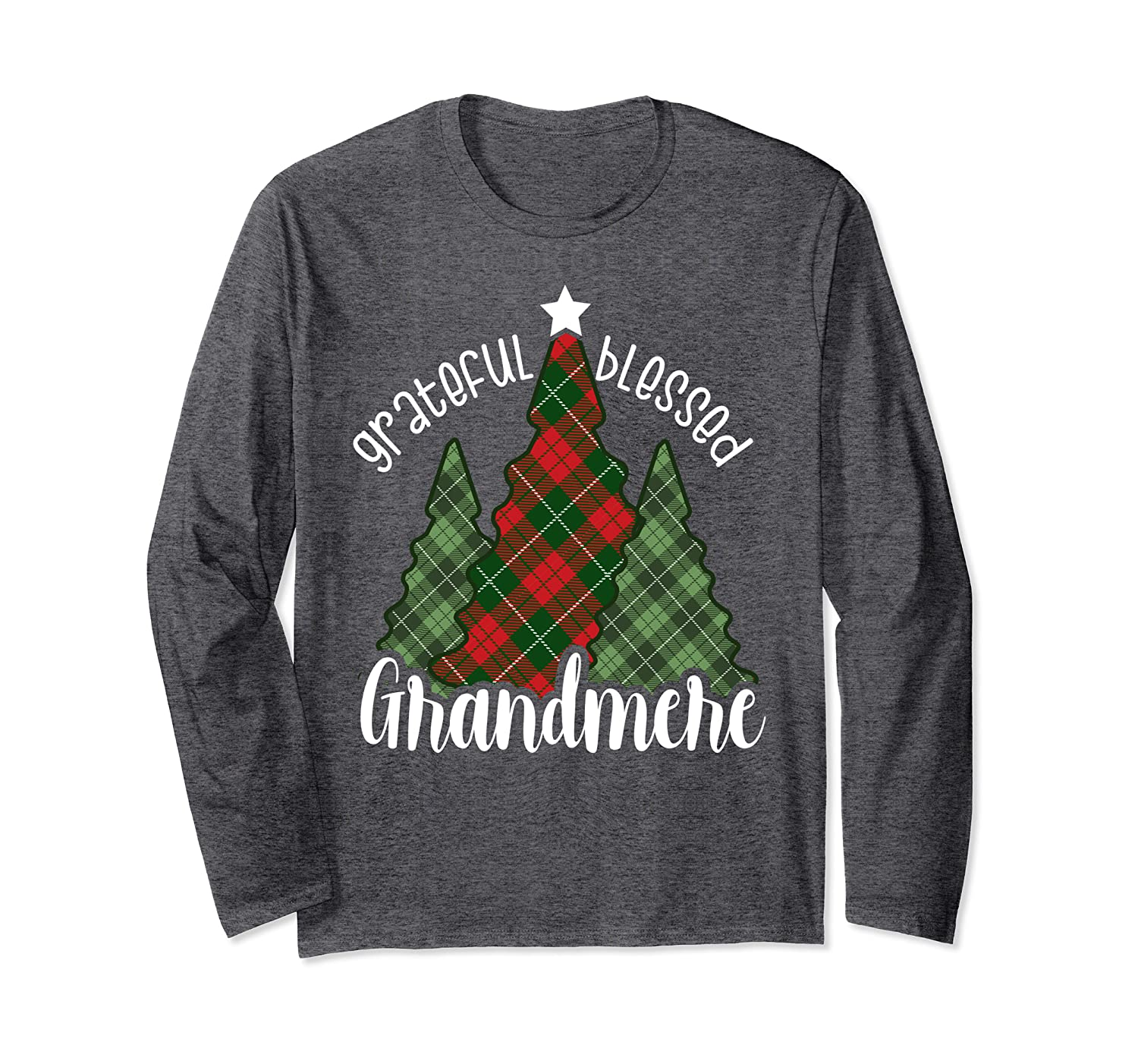 Red Green Plaid Christmas Trees Grateful Blessed Grandmere Long Sleeve T-Shirt