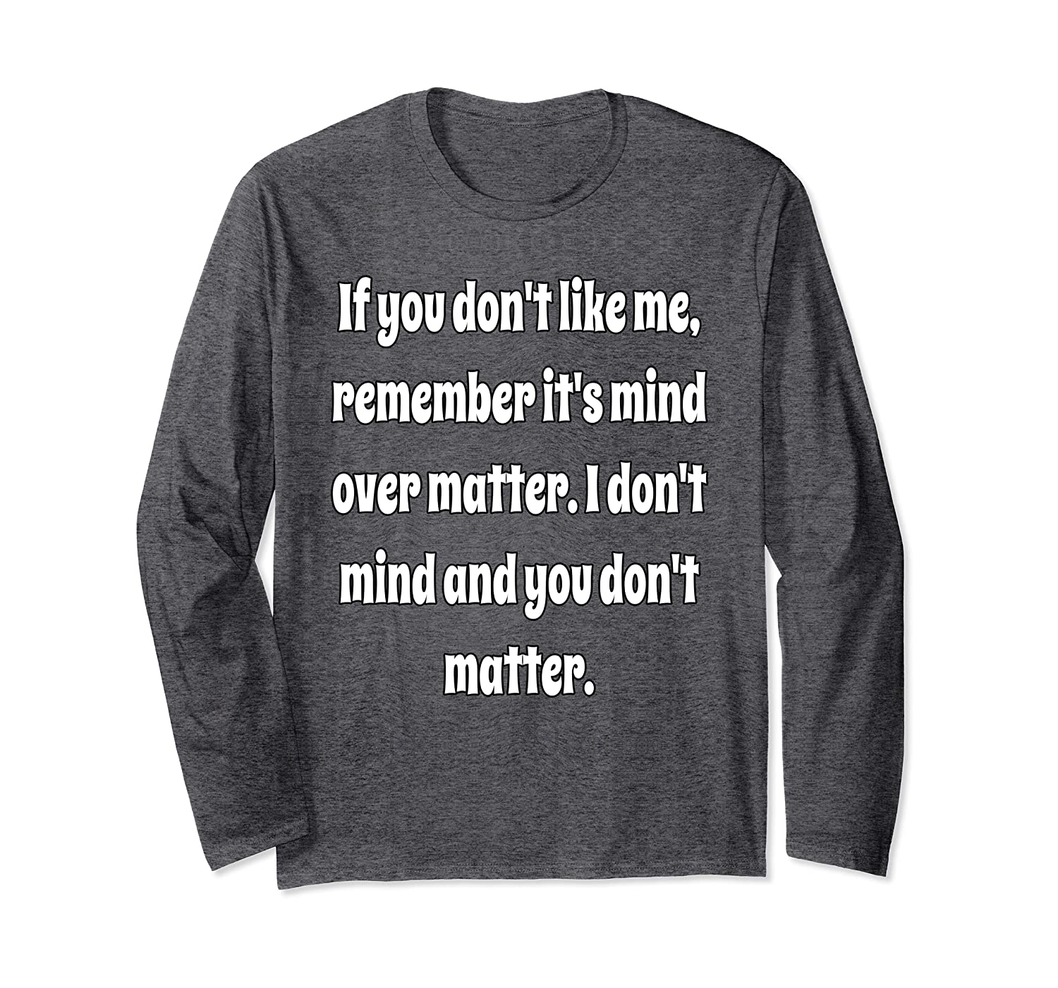 If You Don't Like Me Sarcastic Funny Humor Long Sleeve T-Shirt
