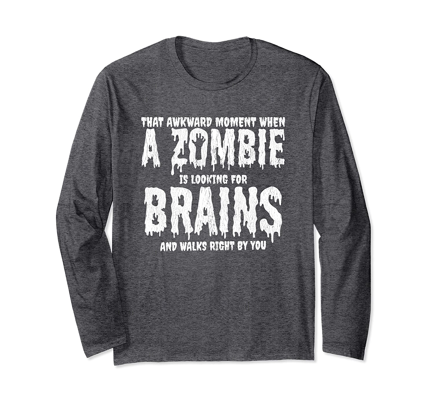 Funny Zombie Quote Halloween Human Costume  Long Sleeve T-Shirt