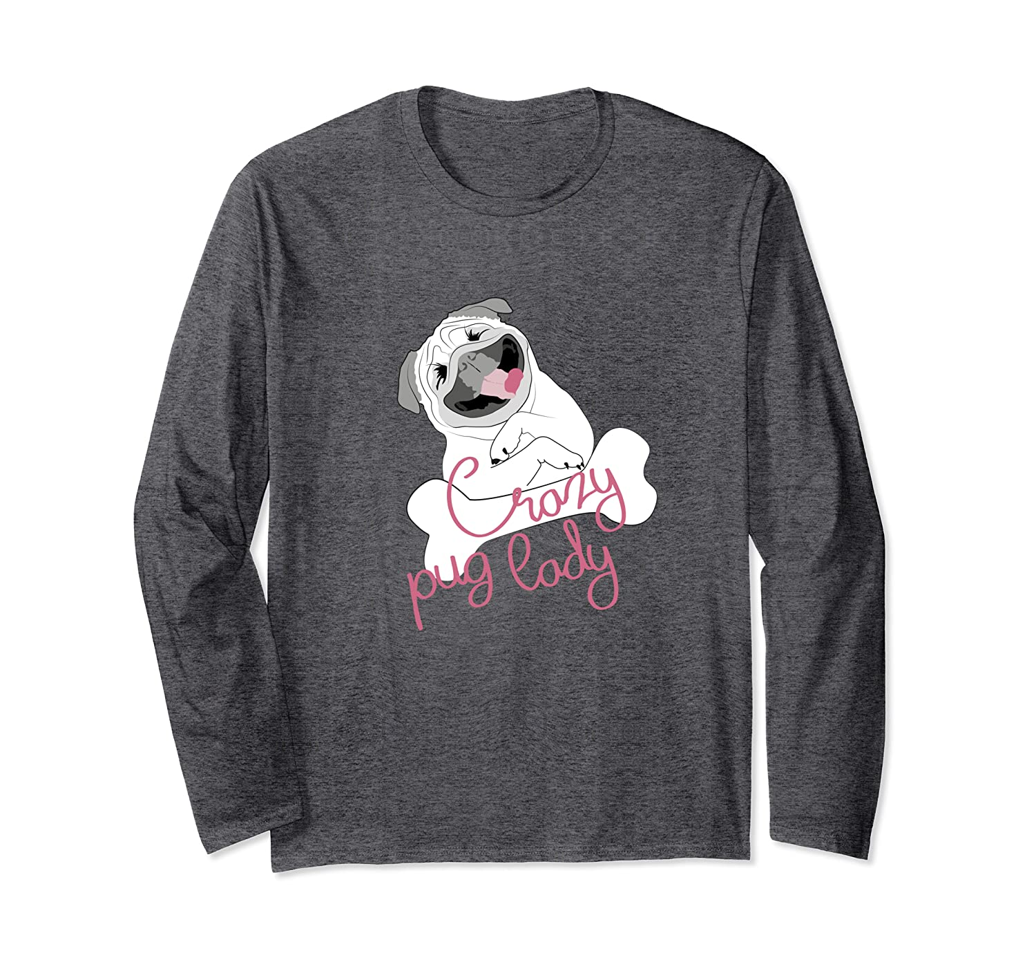 Crazy pug lady, funny pet lover Long Sleeve T-Shirt