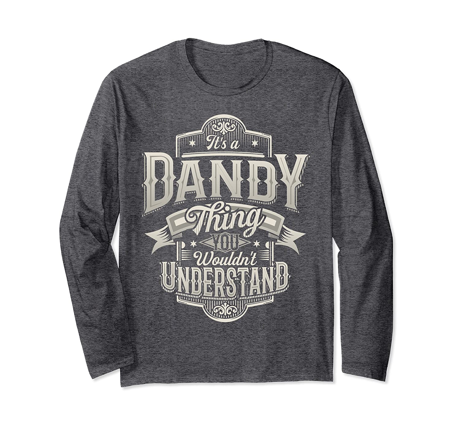 It's a Dandy thing you wouldn't understand Awesome Grandpa Long Sleeve T-Shirt
