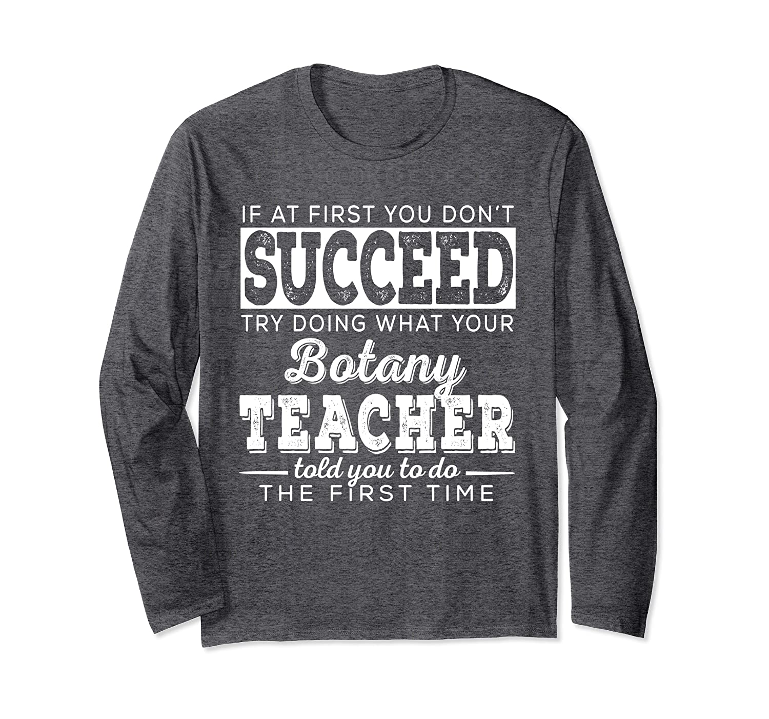 Best Botany Science Teacher Gifts  First You Don't Succeed Long Sleeve T-Shirt