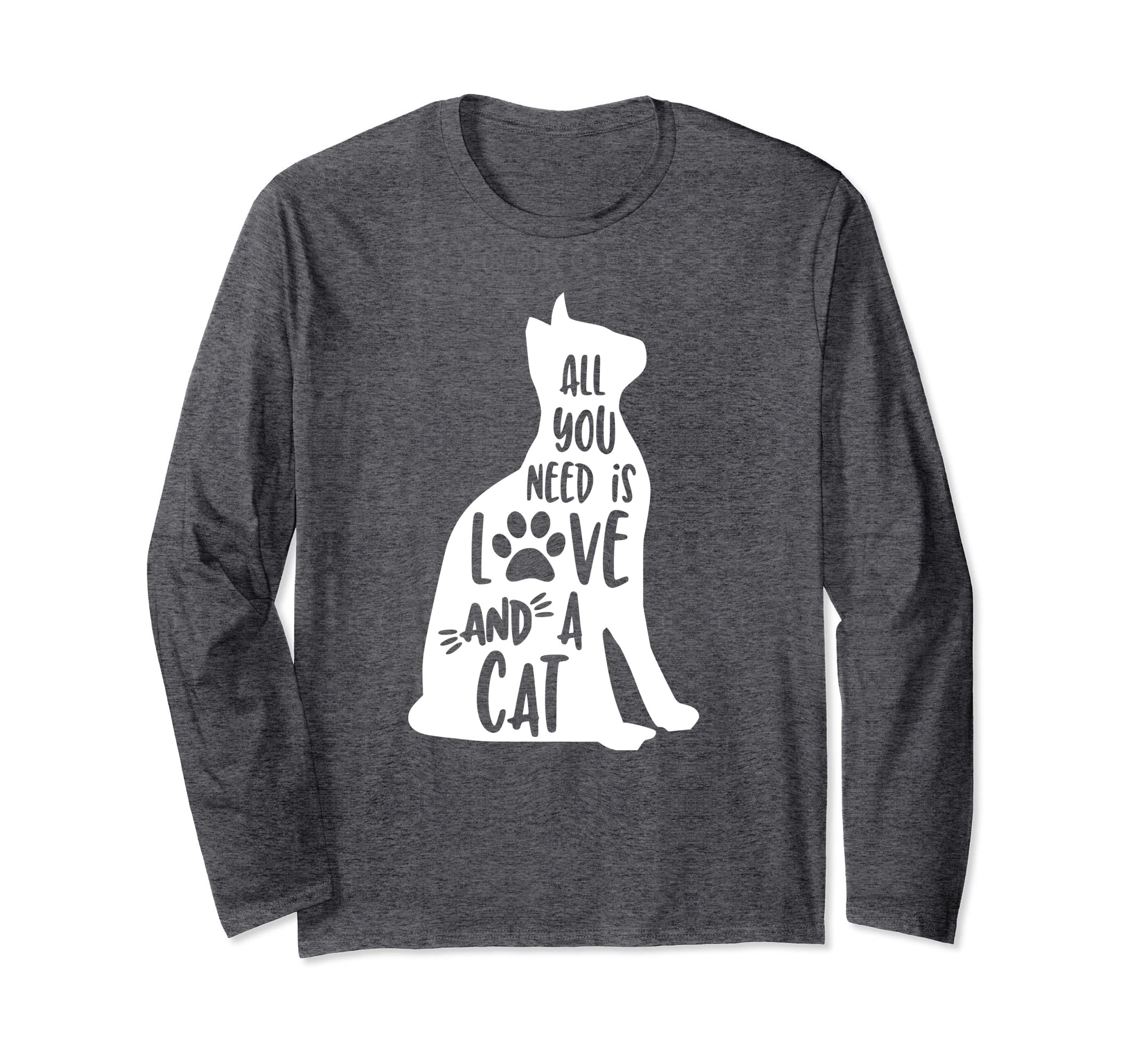 37b4f0ae6 Amazon.com: All you need is love and a cat Long Sleeve T-Shirt Cat Lover:  Clothing