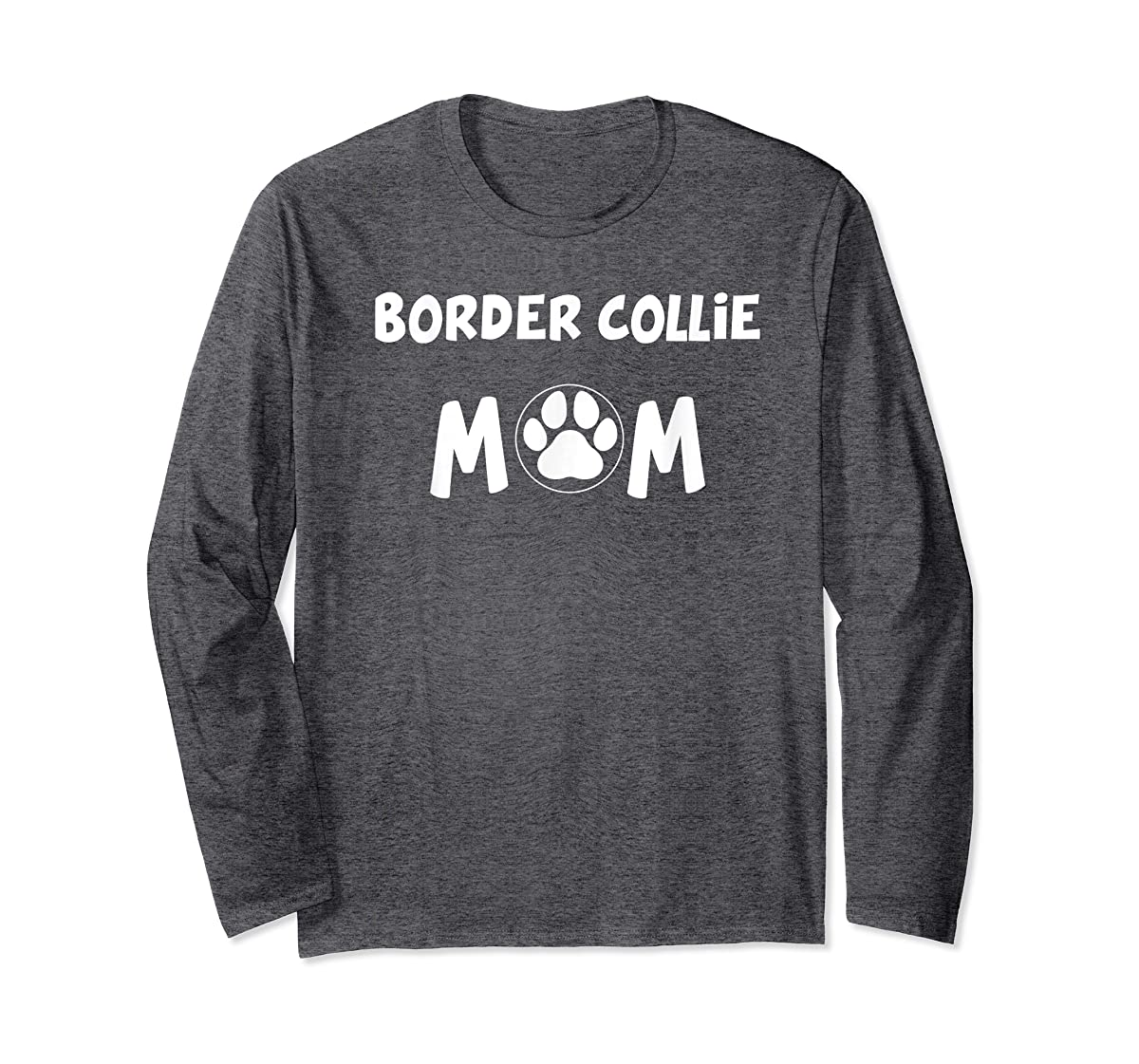 Perfect Dog Mother Gift | Border Collie Mom T-Shirt-Long Sleeve-Dark Heather
