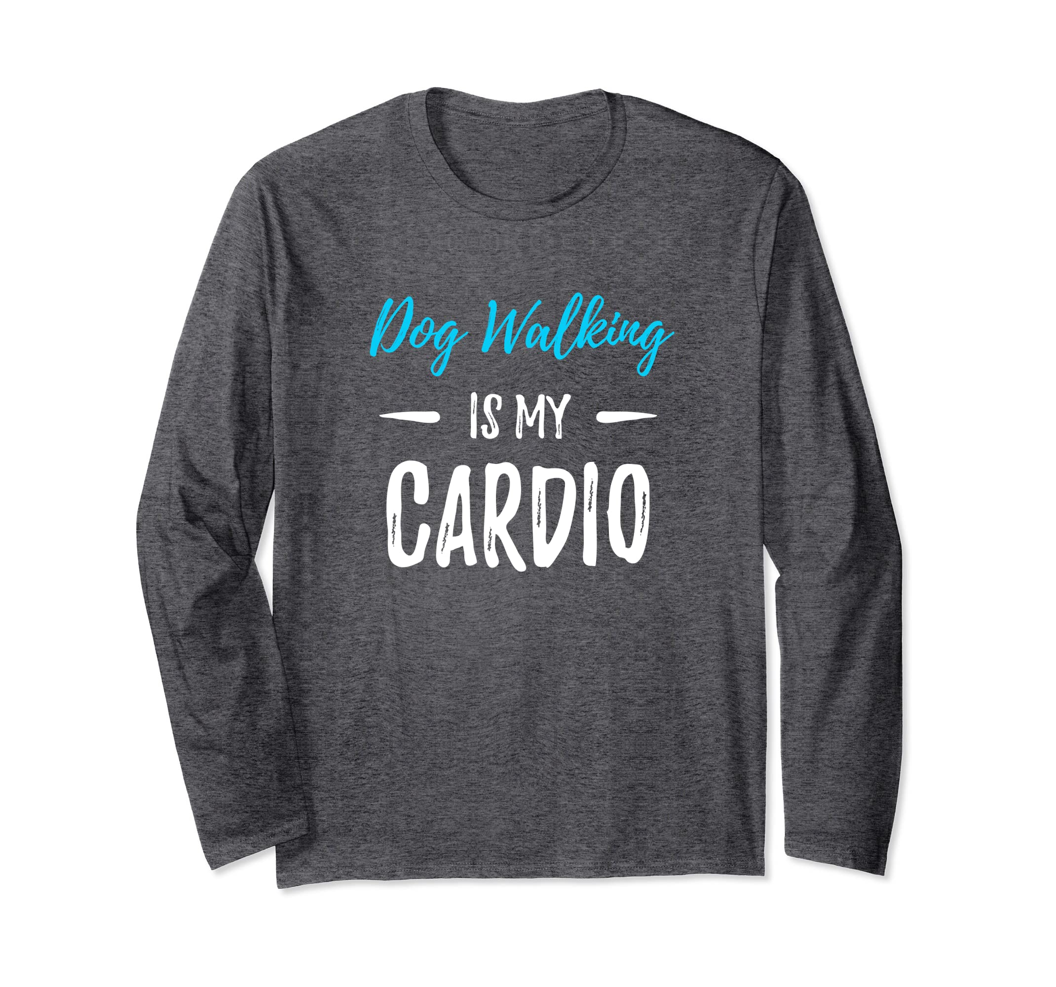 Dog Walking Cardio Long Sleeve Shirt Funny Dog Lover Gift-Bawle
