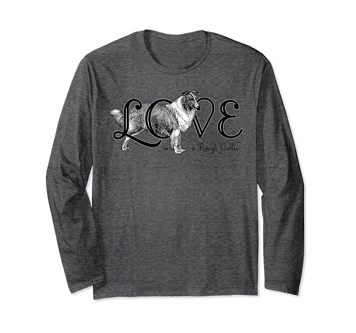 Love is a Rough Collie T-Shirt-Long Sleeve-Dark Heather