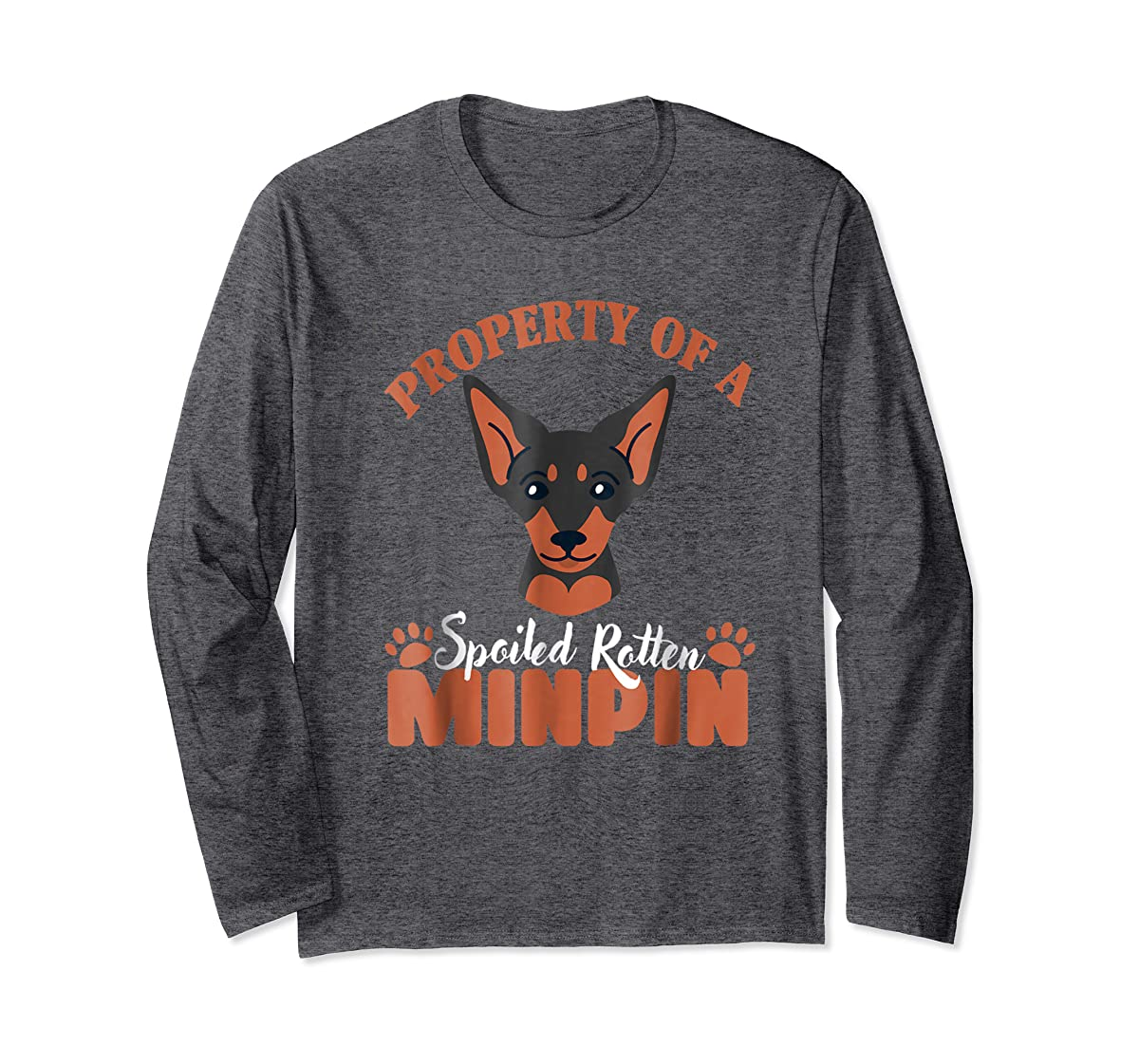 Property of a spoiled rotten minpin T-shirt Funny Love Dog-Long Sleeve-Dark Heather