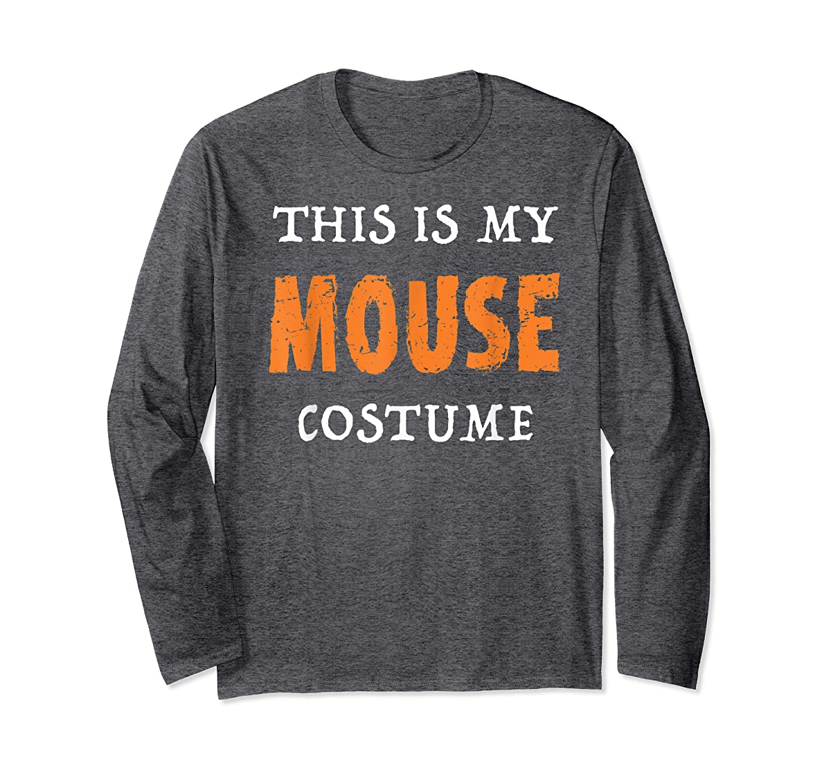 Funny This Is My Mouse Costume Halloween  T-Shirt-Long Sleeve-Dark Heather