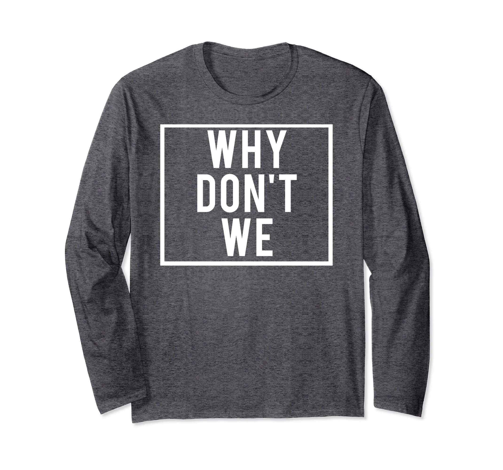 d14e7946d34a Amazon.com  Why don t we sweatshirt Funny cool cute sweater jumper shirt   Clothing