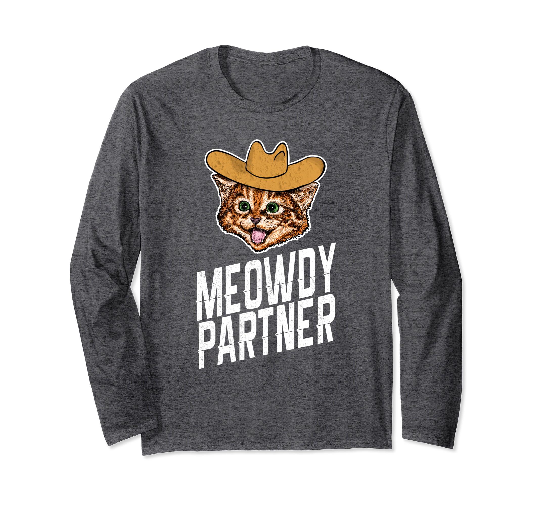 e5ffdbf9e3 Amazon.com: Meowdy Partner Cat Long Sleeve Shirt , Funny Western Cowboy:  Clothing