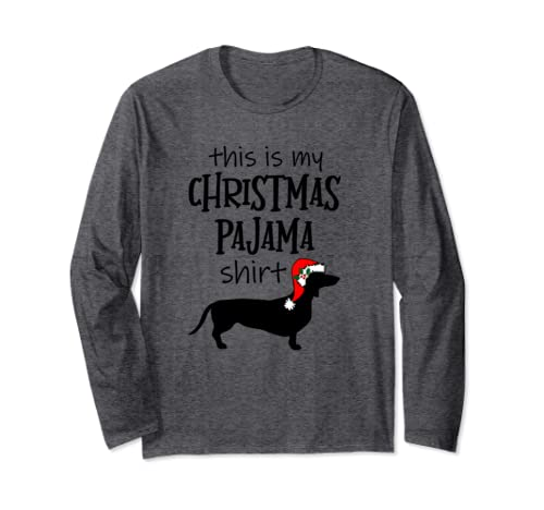 Dachshund Christmas Pajama Shirt Funny Doxie Christmas Gift Long Sleeve T Shirt