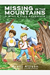 Missing in the Mountains (The Adventures of Wren and Frog Book 1) Kindle Edition