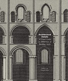 Architectural Details: A Visual Guide to 5000 Years of Building Styles