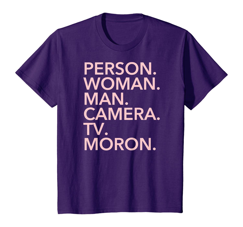 pink TV Camera Woman MORON Man Person T-Shirt
