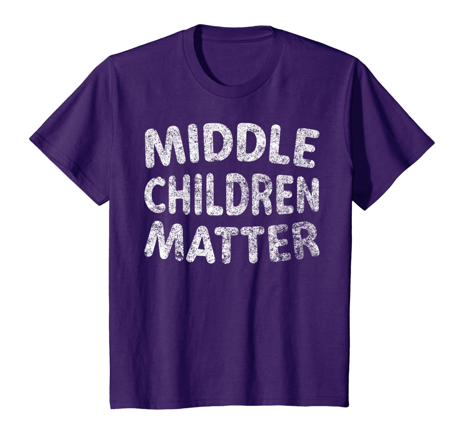 Funny Sibling Brother Sister Gift Middle Children Matter T-Shirt