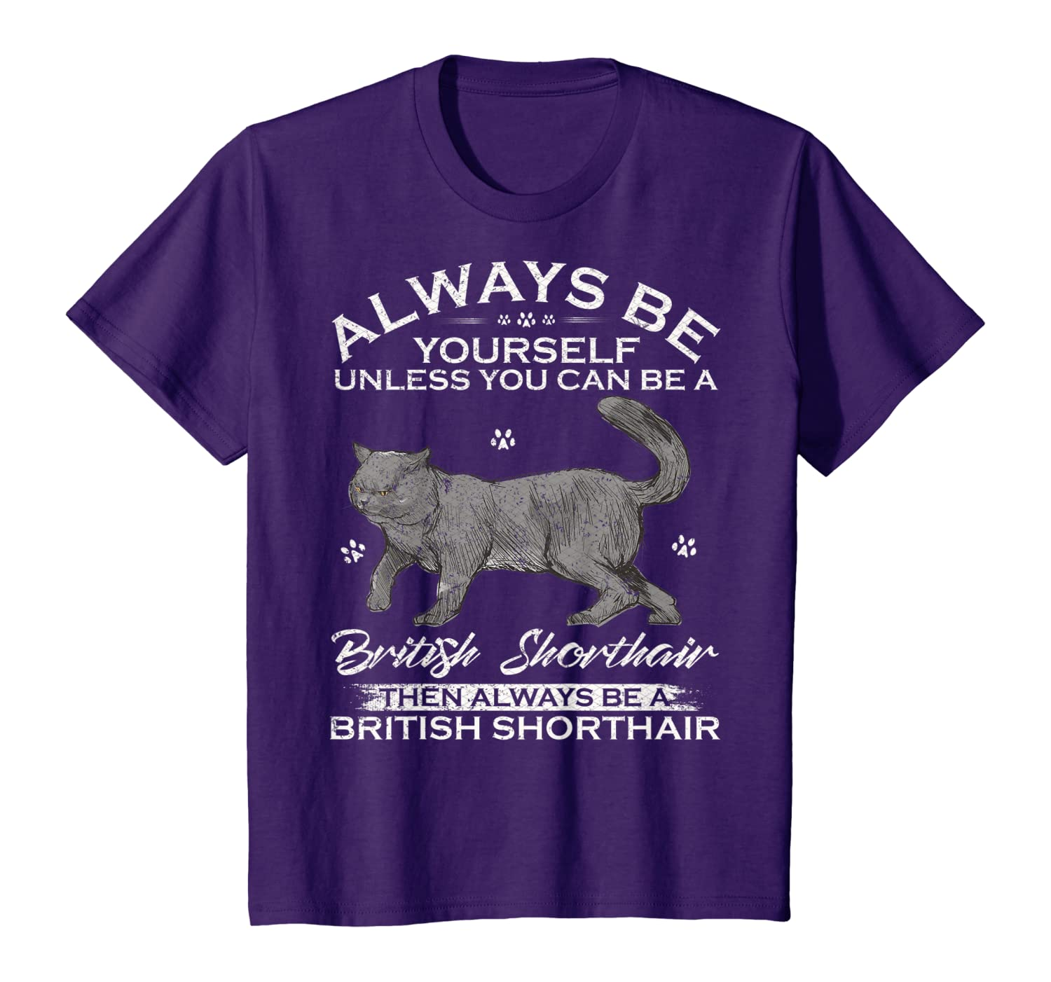 Always Be Yourself Unless You Can Be A British Shorthair Cat T-Shirt