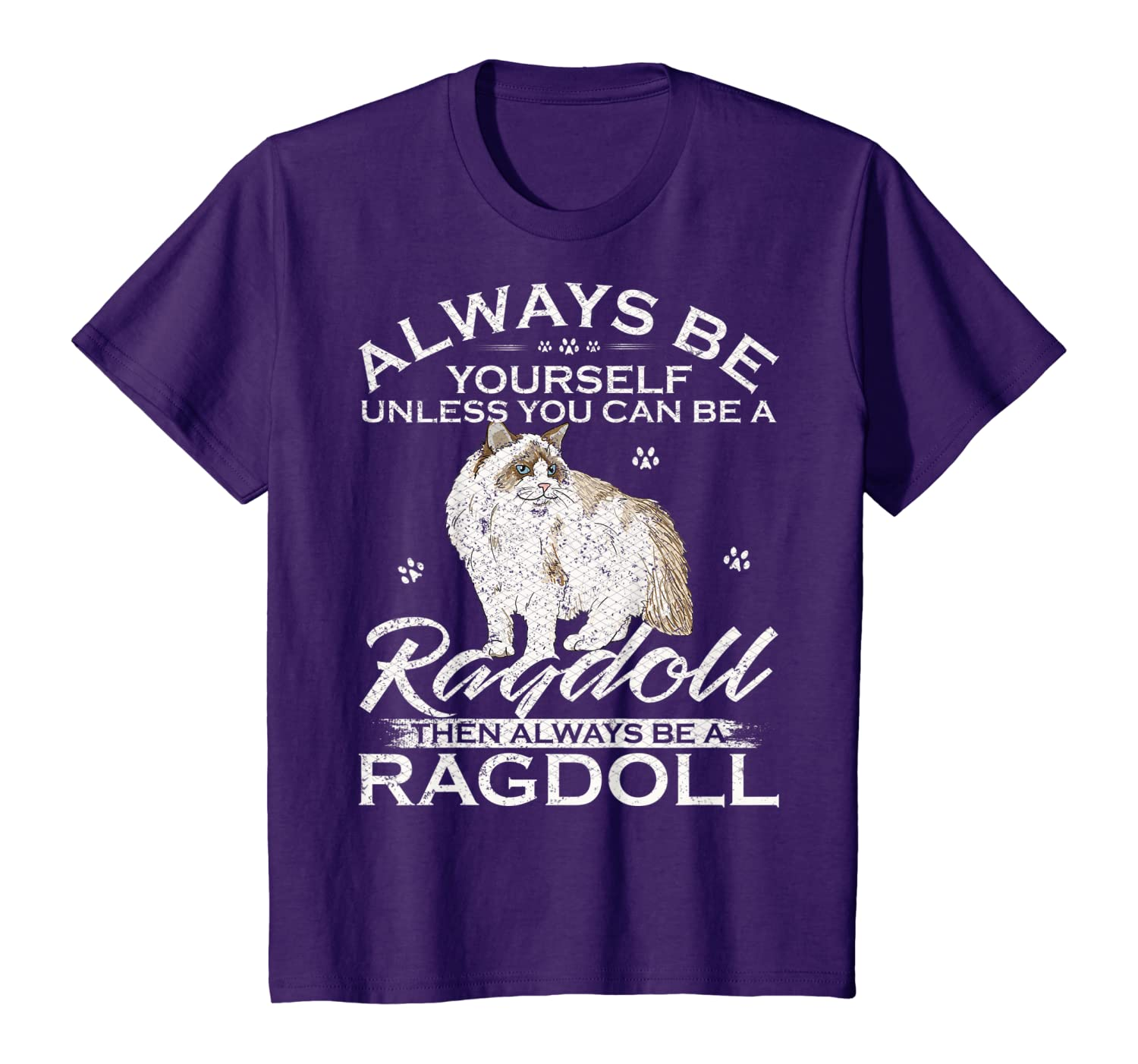 Always Be Yourself Unless You Can Be A Ragdoll Cat Funny T-Shirt