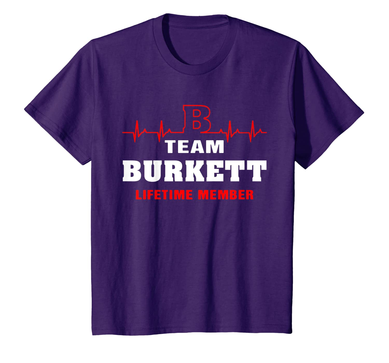 Team Burkett lifetime member shirt surname Burkett name T-Shirt