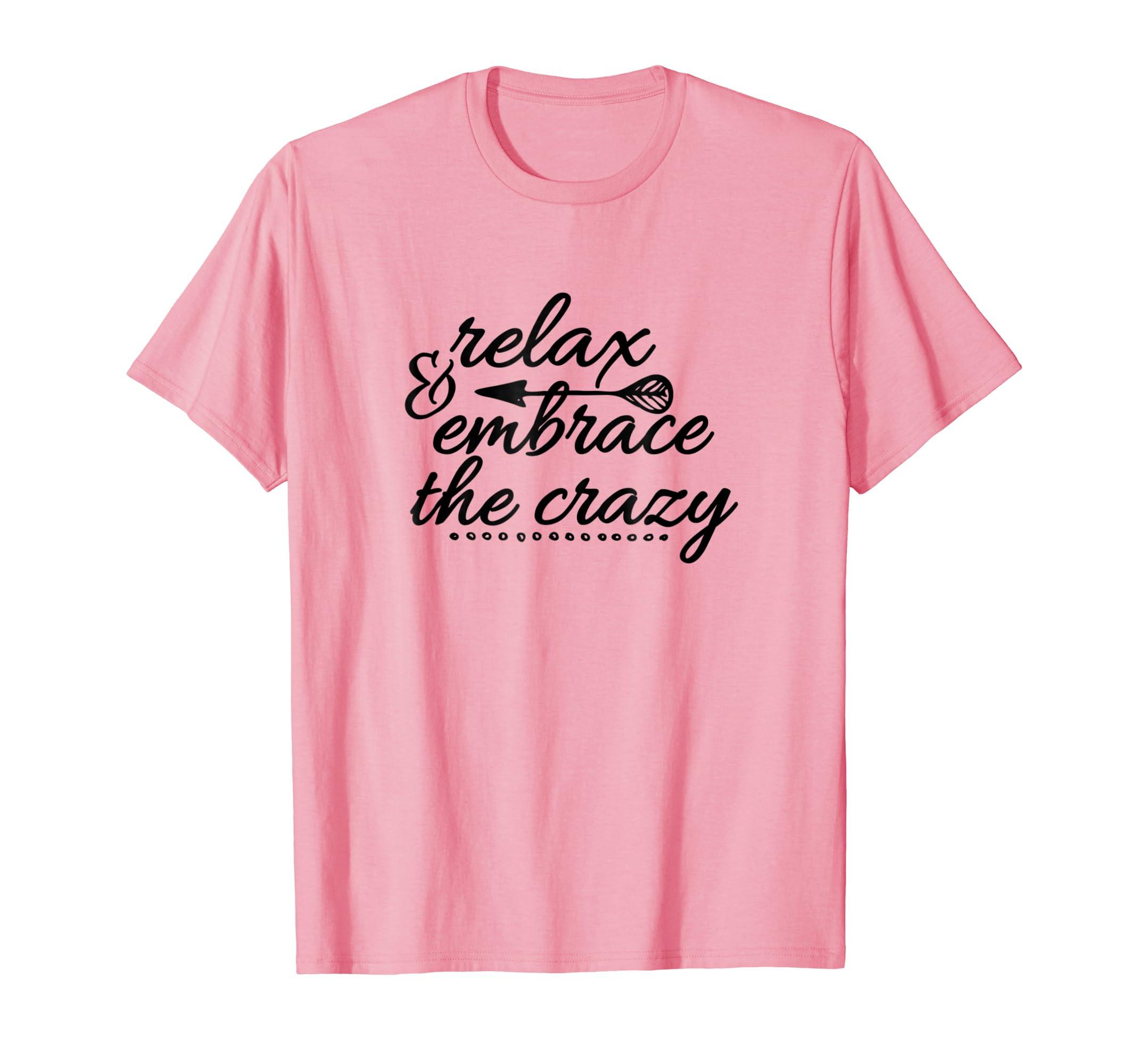 28a14953 Amazon.com: Family Reunion Shirt Embrace The Crazy Funny Tee: Clothing