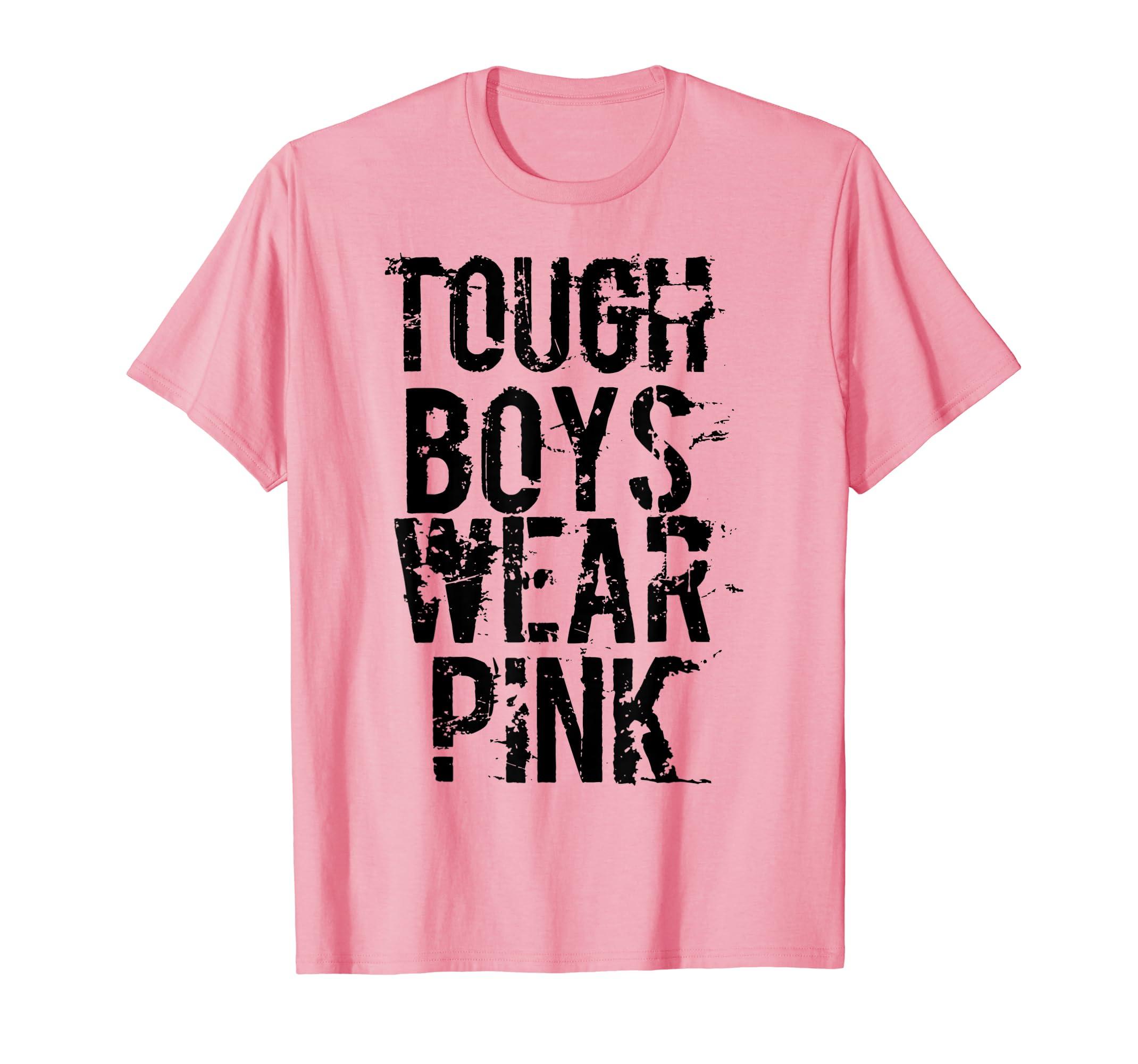 aff33983 Amazon.com: Tough Boys Wear Pink Cool Pink T Shirt: Clothing