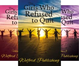 The Girls Who Refused to Quit (3 Book Series)