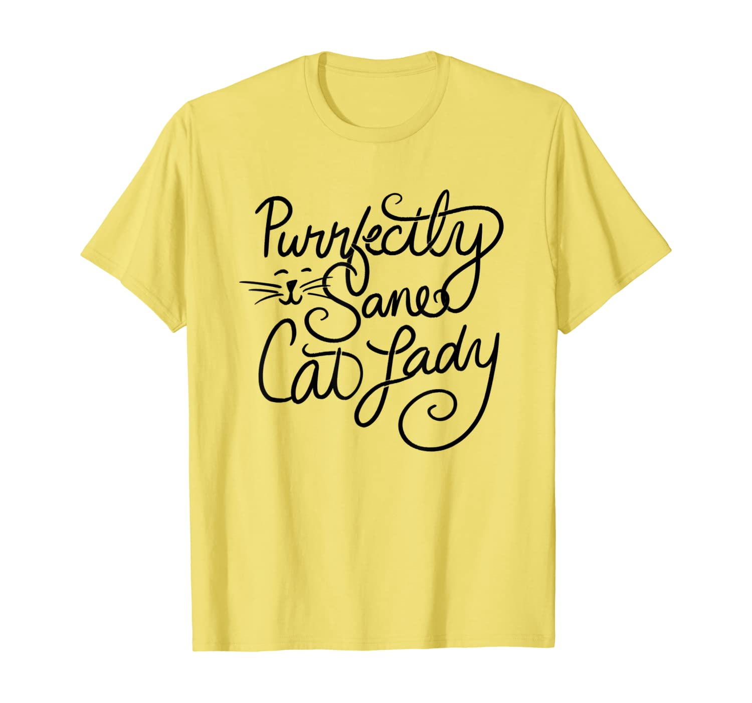 Purrfectly Sane Cat Lady  T-Shirt