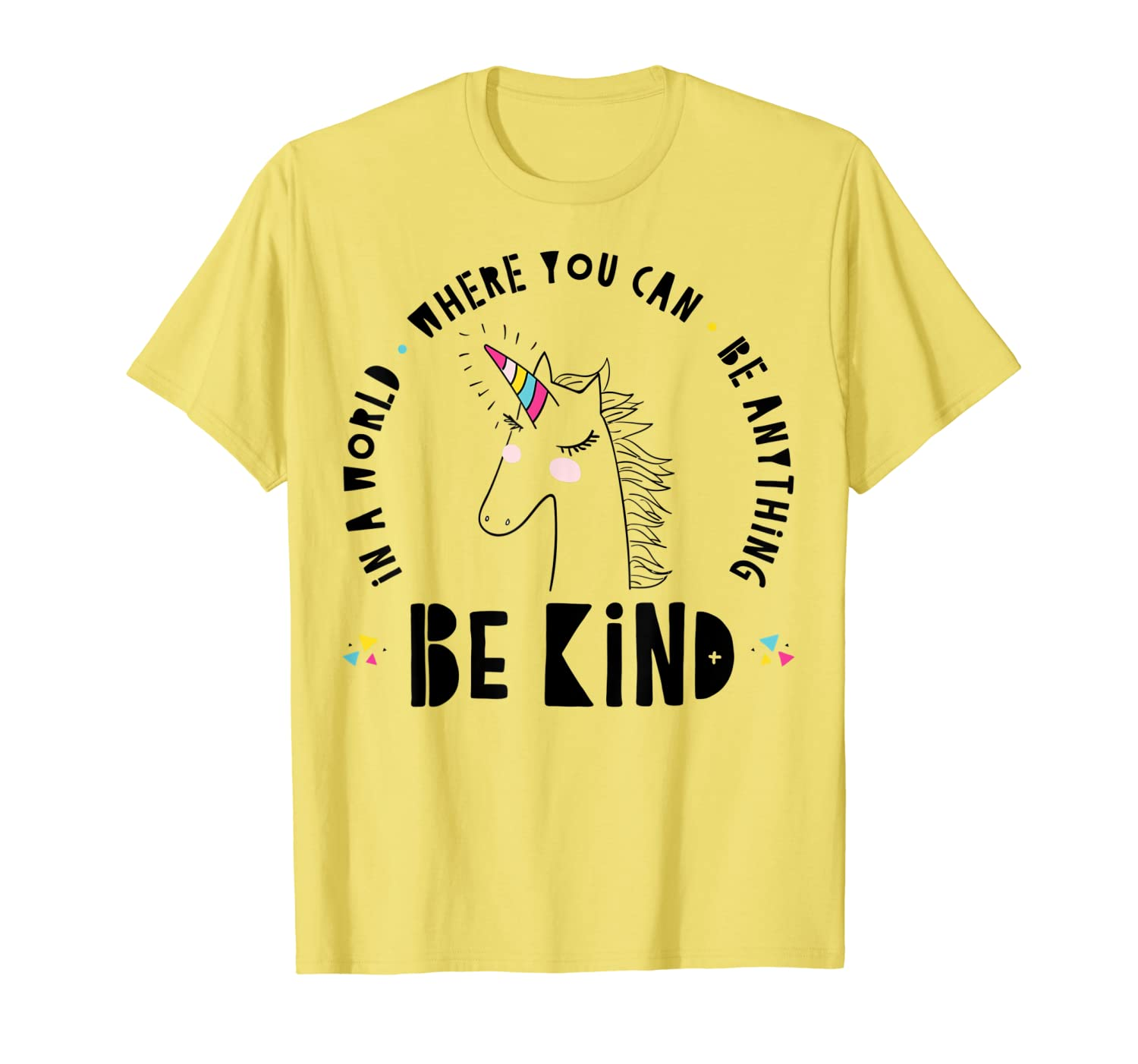 In A World Where You Can Be Anything Be Kind Rainbow Unicorn T-Shirt