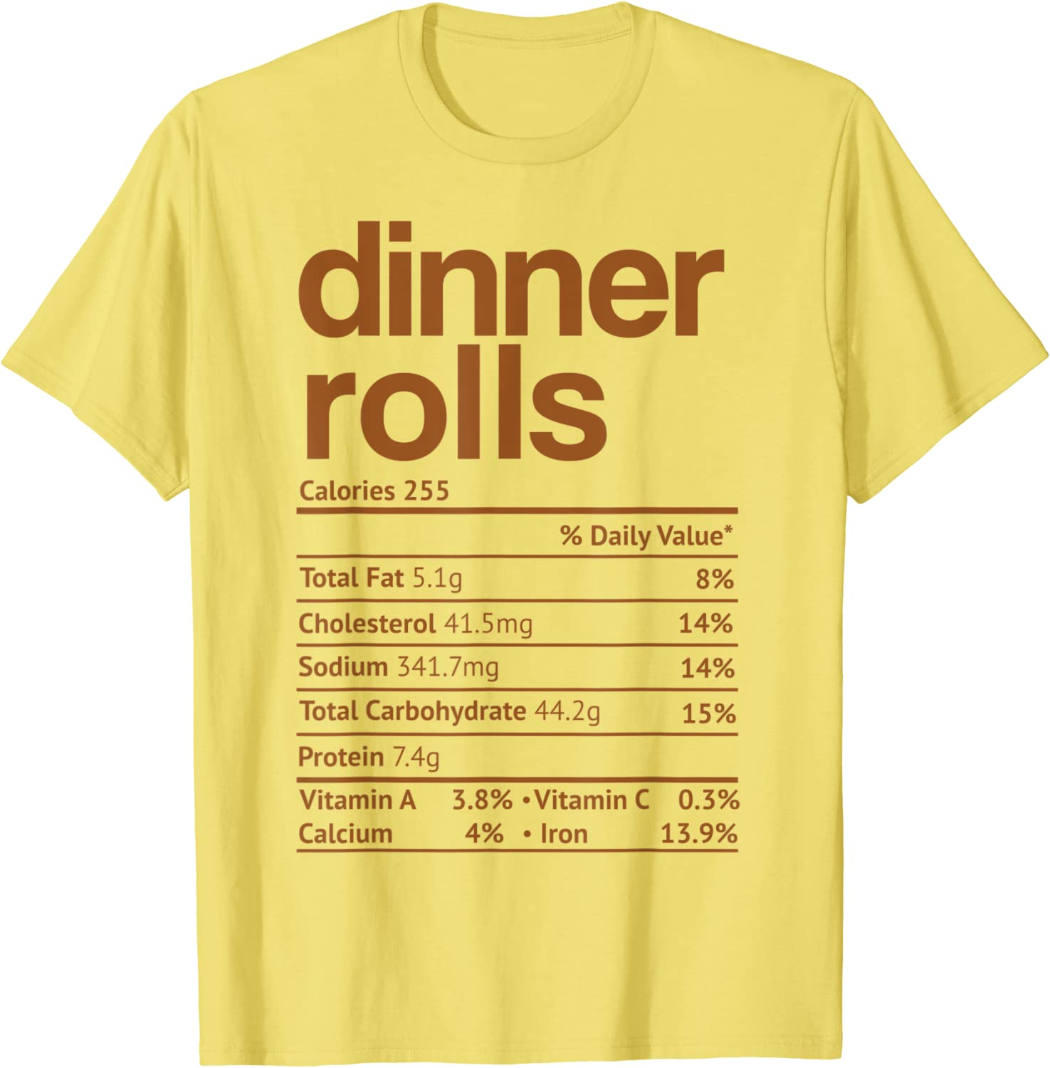 Dinner Rolls Nutrition Facts Funny Thanksgiving Christmas T-Shirt