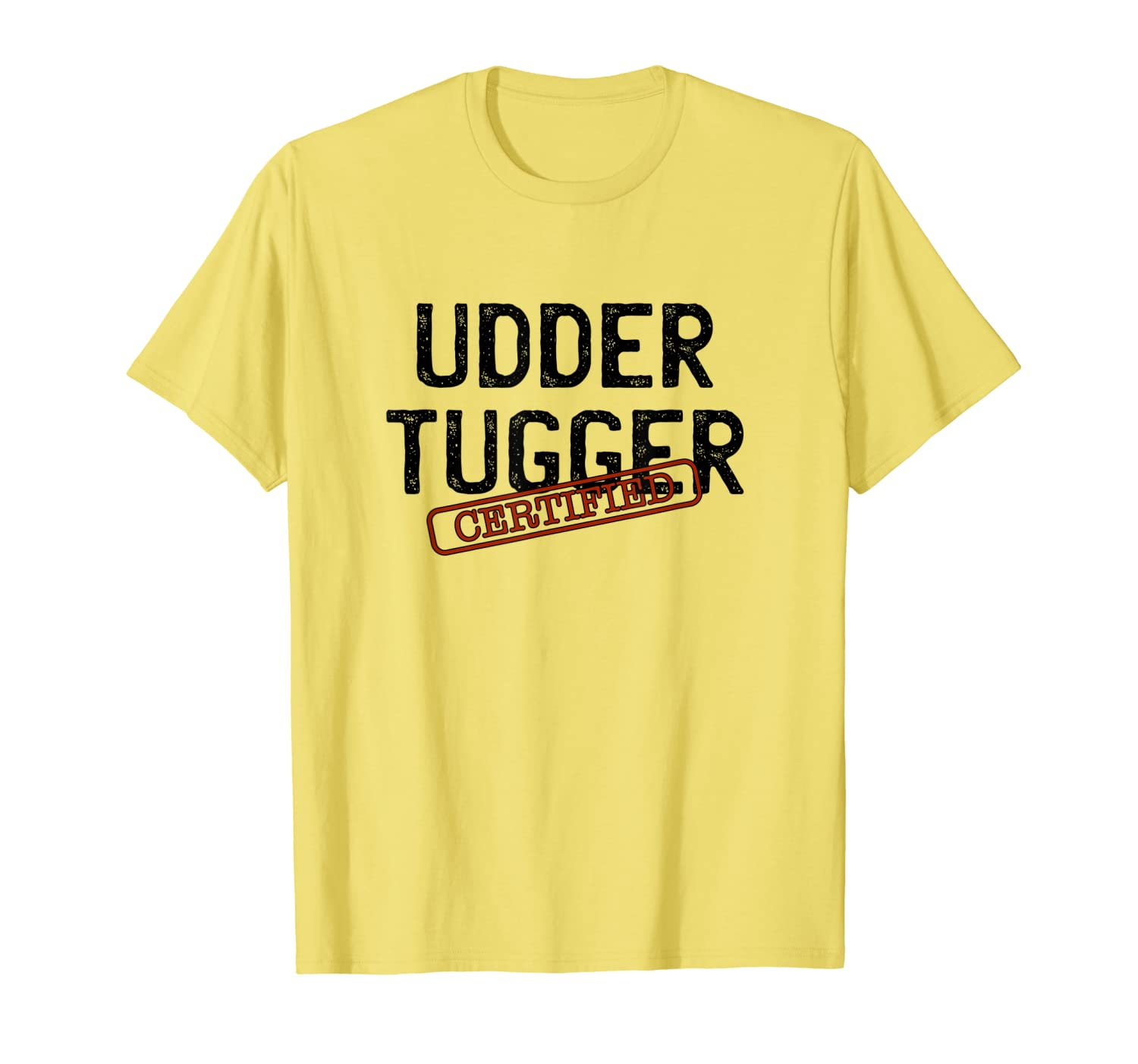 Certified Udder Tugger – Fun Dairy Farmer T-Shirt