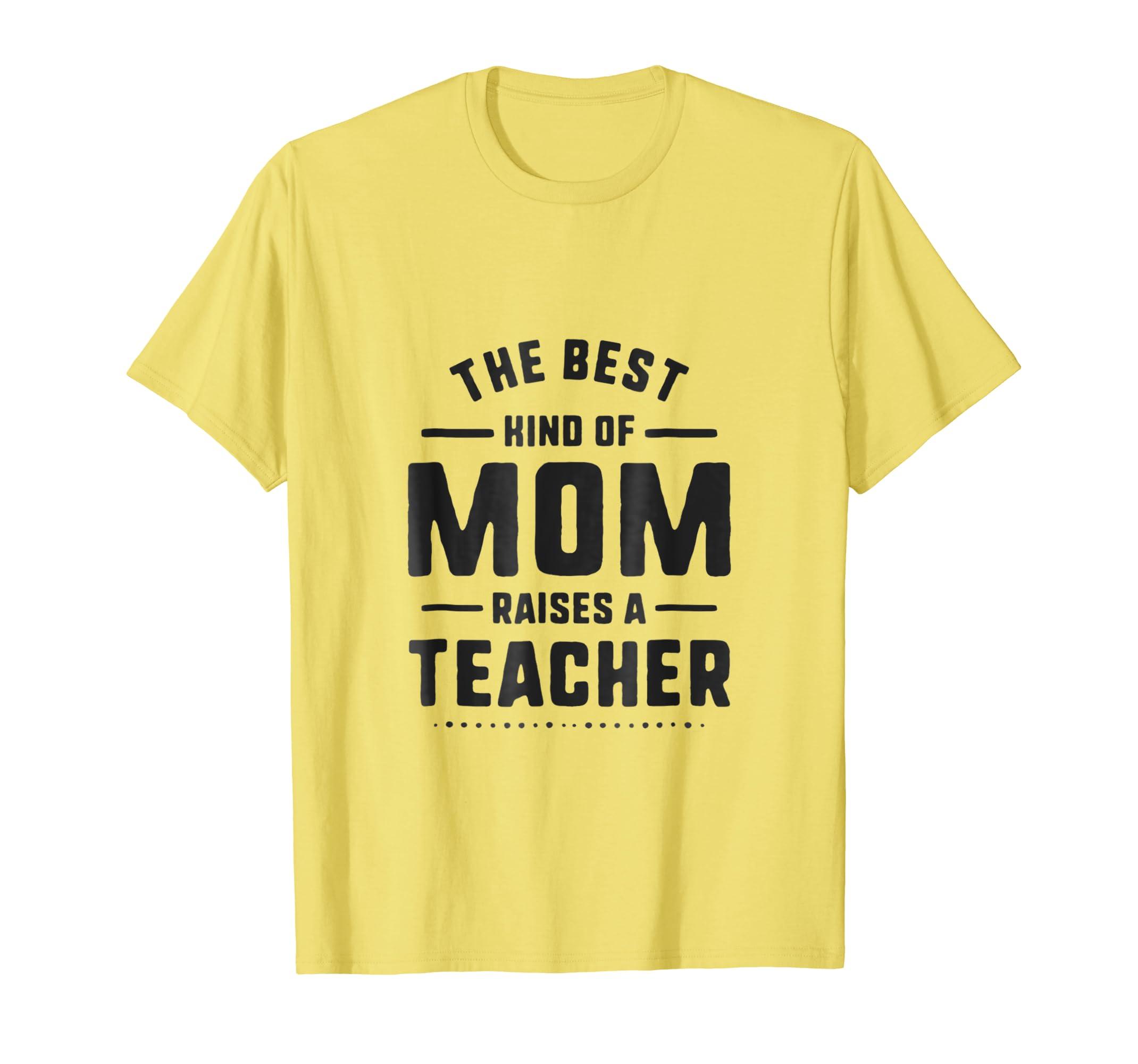 efc01ed0 Best Mom Raises A Teacher Shirt Mothers Day Gift for Women-alottee gift
