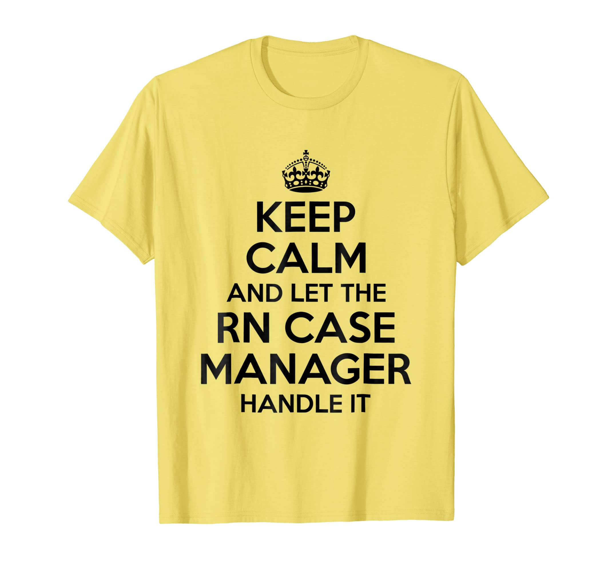 Amazon Keep Calm And Let The Rn Case Manager Handle It T Shirt