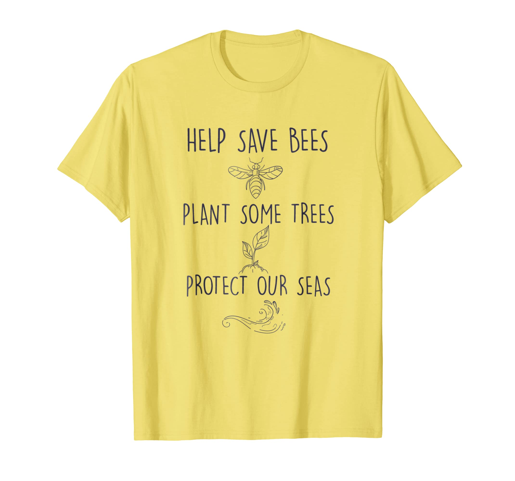 5d4beea1f42b0 Amazon.com: Help More Bees Plant More Trees Clean The Seas Yellow ...