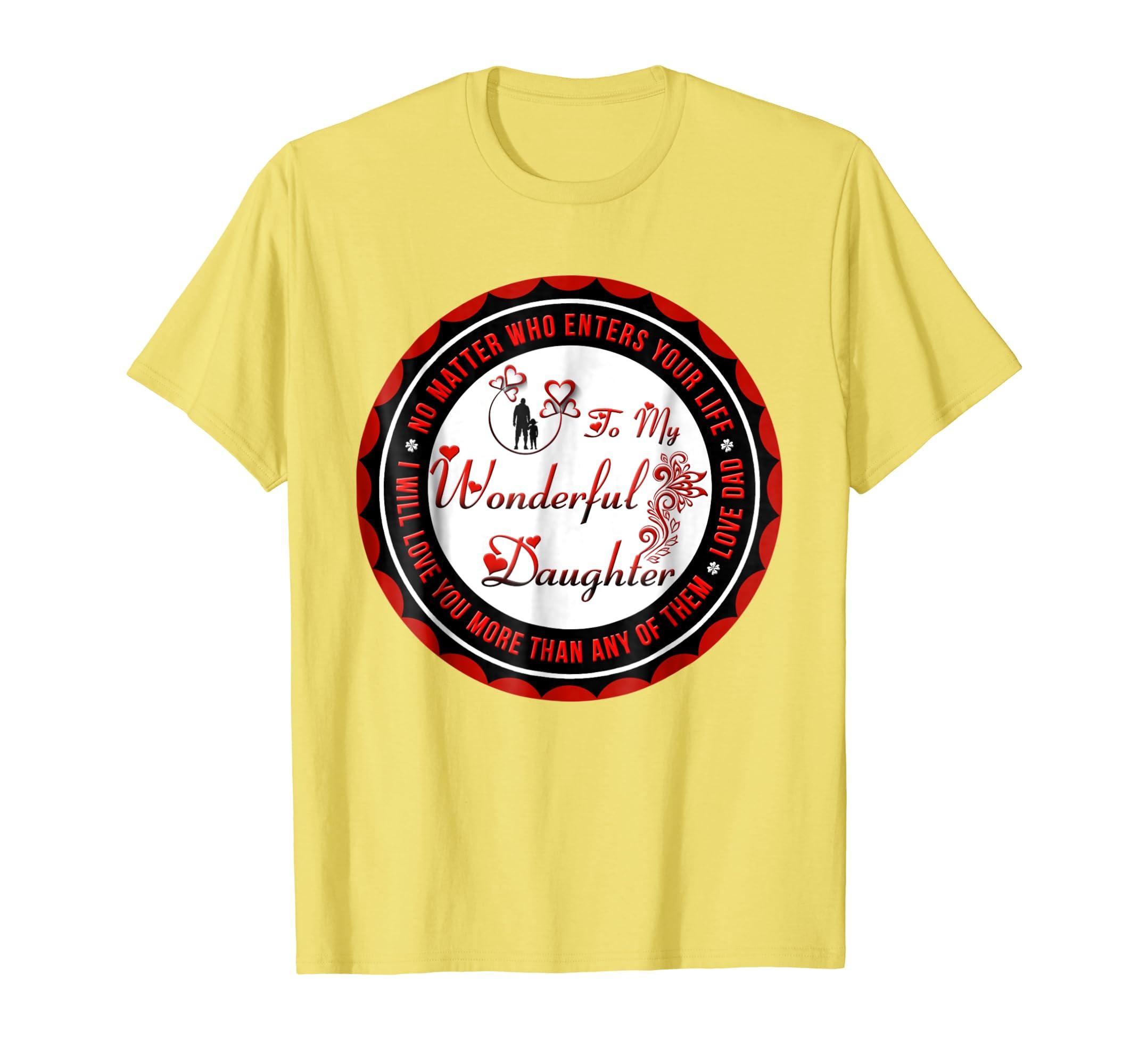 34d35e01c ... Daddy Daughter Shirt To My Wonderful Daughter T shirt anz Anztshirt