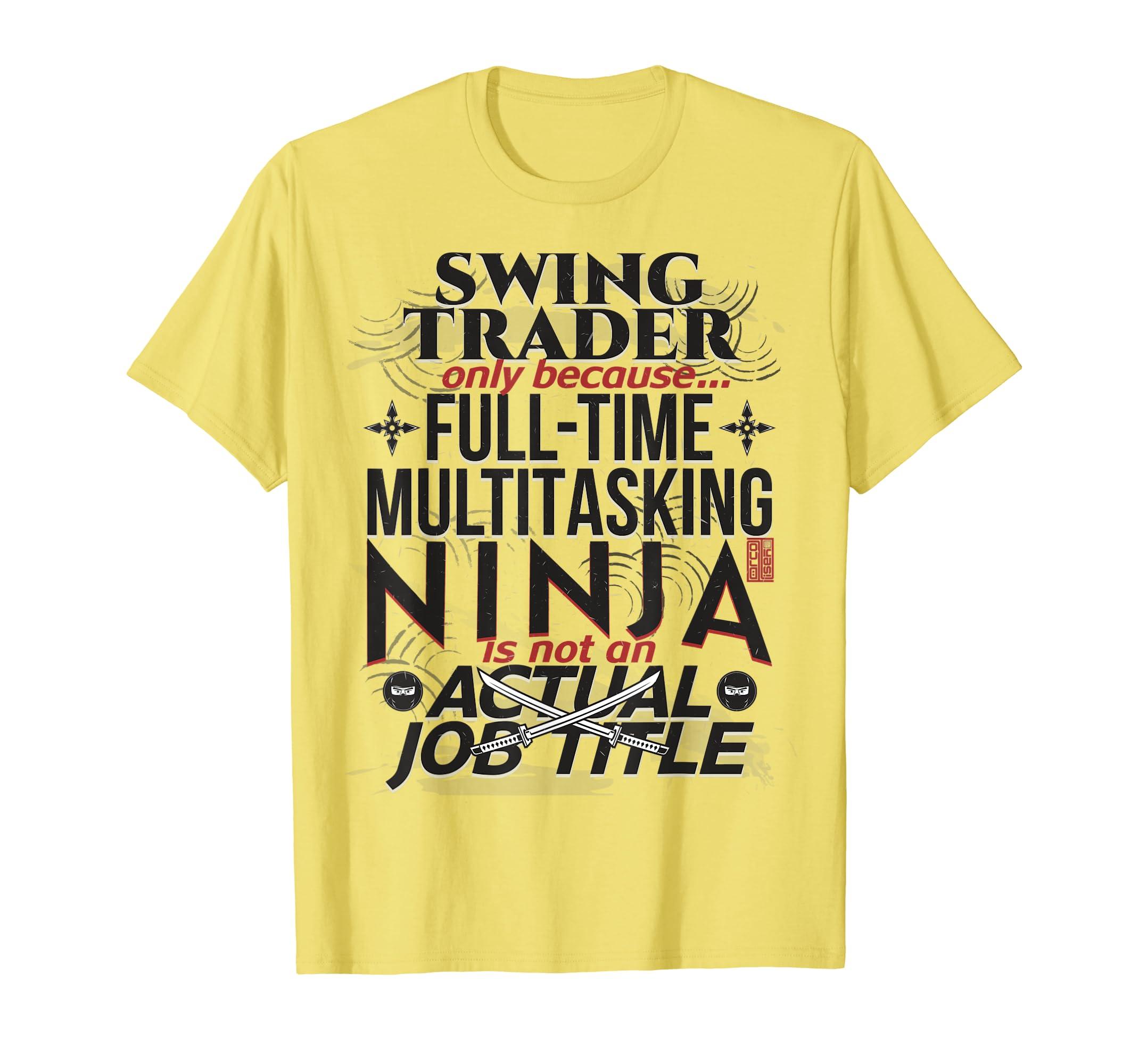 Amazon.com: SWING TRADER FULL-TIME MULTITASK NINJA JOB TITLE ...