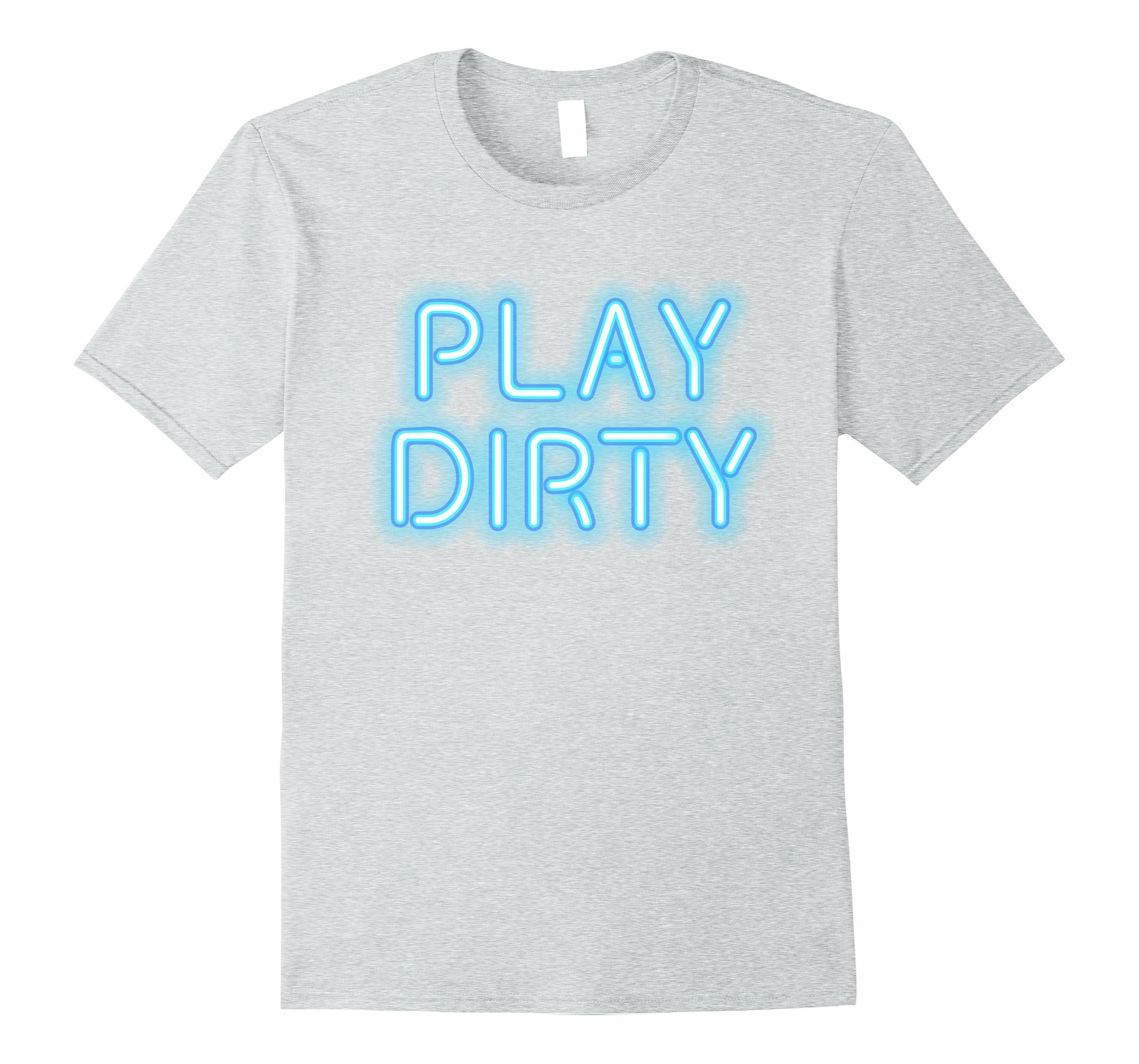 09bdba717 Play Dirty Retro 80's Neon Letter Graphic Tee T Shirt-RT – Rateeshirt