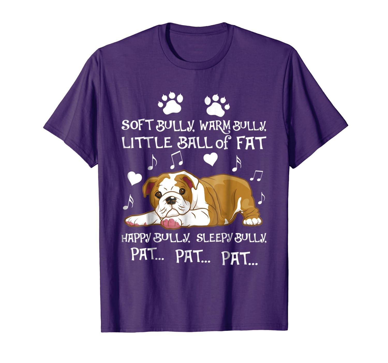 """Soft Bully, Warm Bully"" Funny Bulldog Shirt"