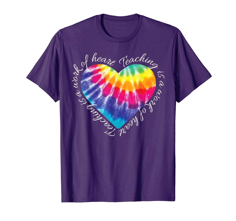Teaching is a Work of Heart Tie Dye Hippie Gift for Teacher T-Shirt-ANZ