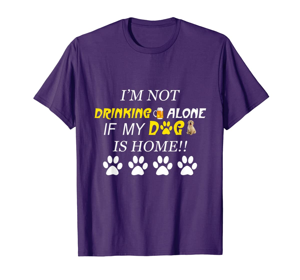 I'm Not Drinking Alone If My Dog Is Home Shirt Family Lover-Men's T-Shirt-Purple