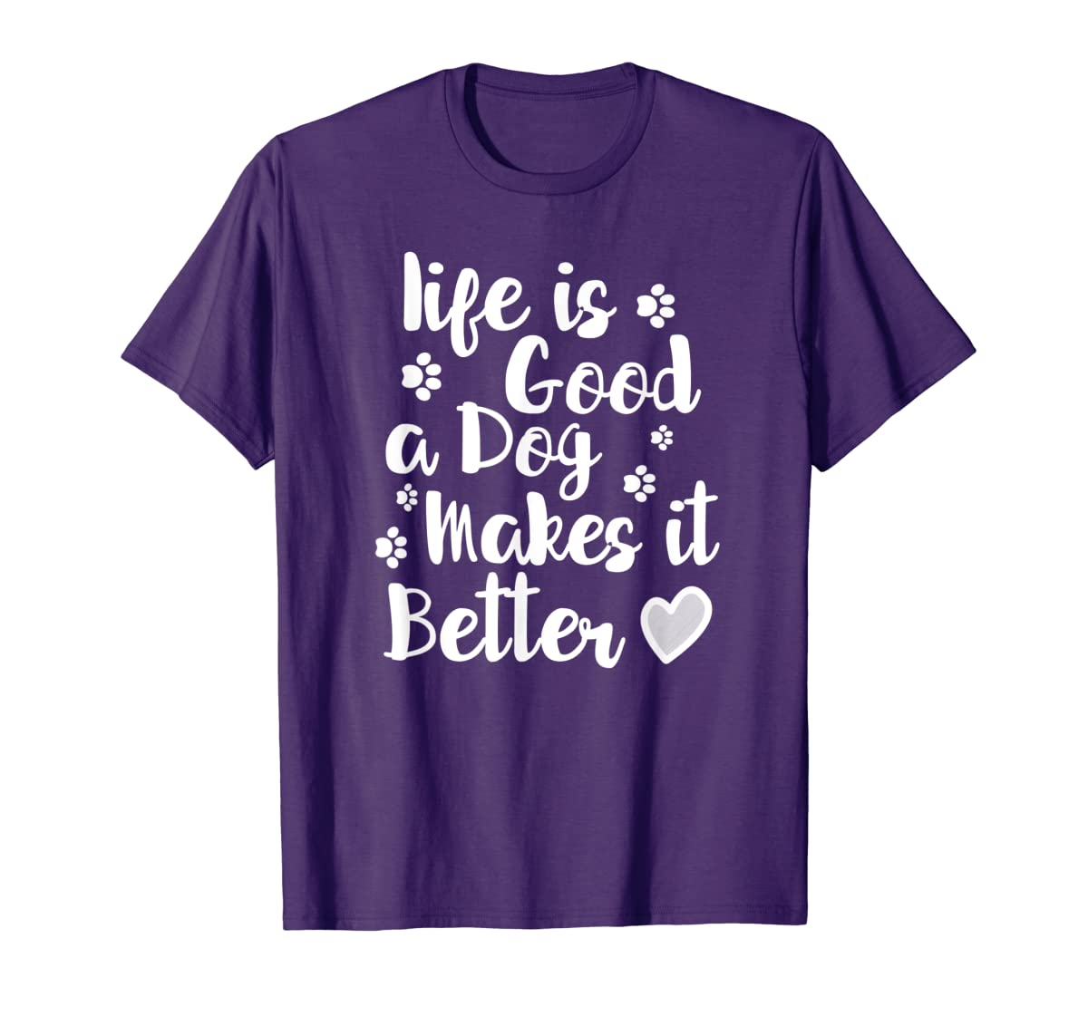 Life Is Good A Dog Makes It Better For Dog Lovers Tshirt T-Shirt-Men's T-Shirt-Purple