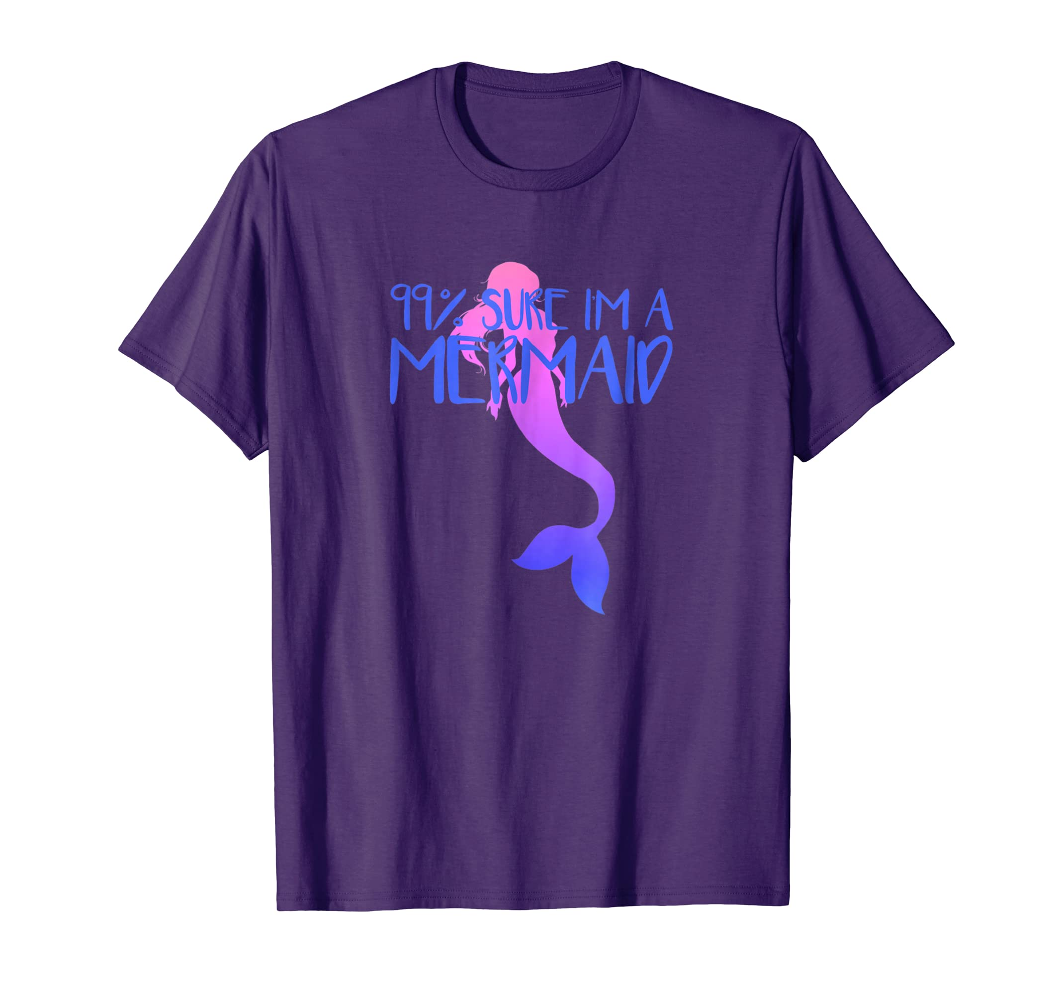 99% SURE I'M A MERMAID Lover T-Shirt Cute Kids Mom Tee Gift-AZP
